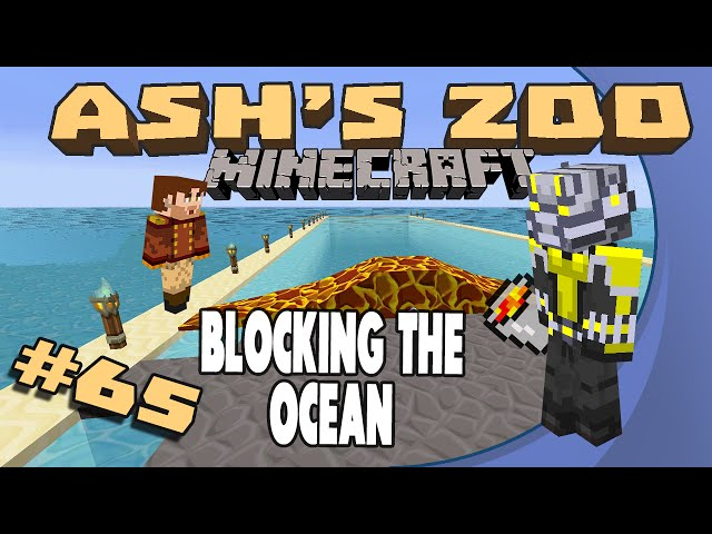 Minecraft: Ash's Zoo - #65 - Blocking the Ocean