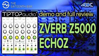 TipTop Audio ZVERB - Z5000 - ECHOZ - Full Demo, Tutorial and Review