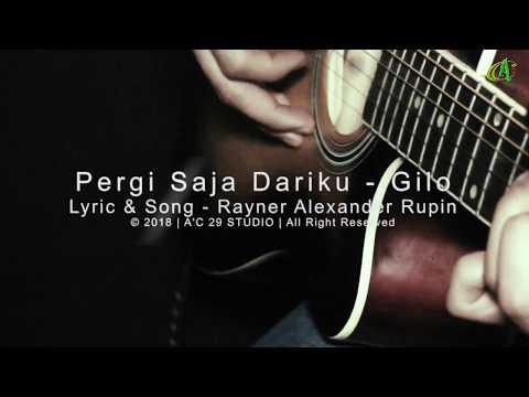 Pergi Saja Dariku - Gilo (Acoustic Version)