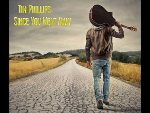 Tim Phillips.Since You Went Away.
