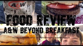 A&W Beyond Breakfast Review (The Former Fat Forker)