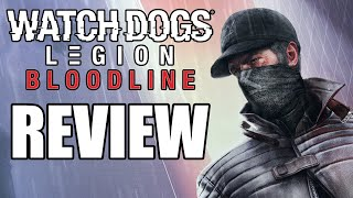 Watch Dogs Legion - Bloodline DLC Review - The Final Verdict (Video Game Video Review)