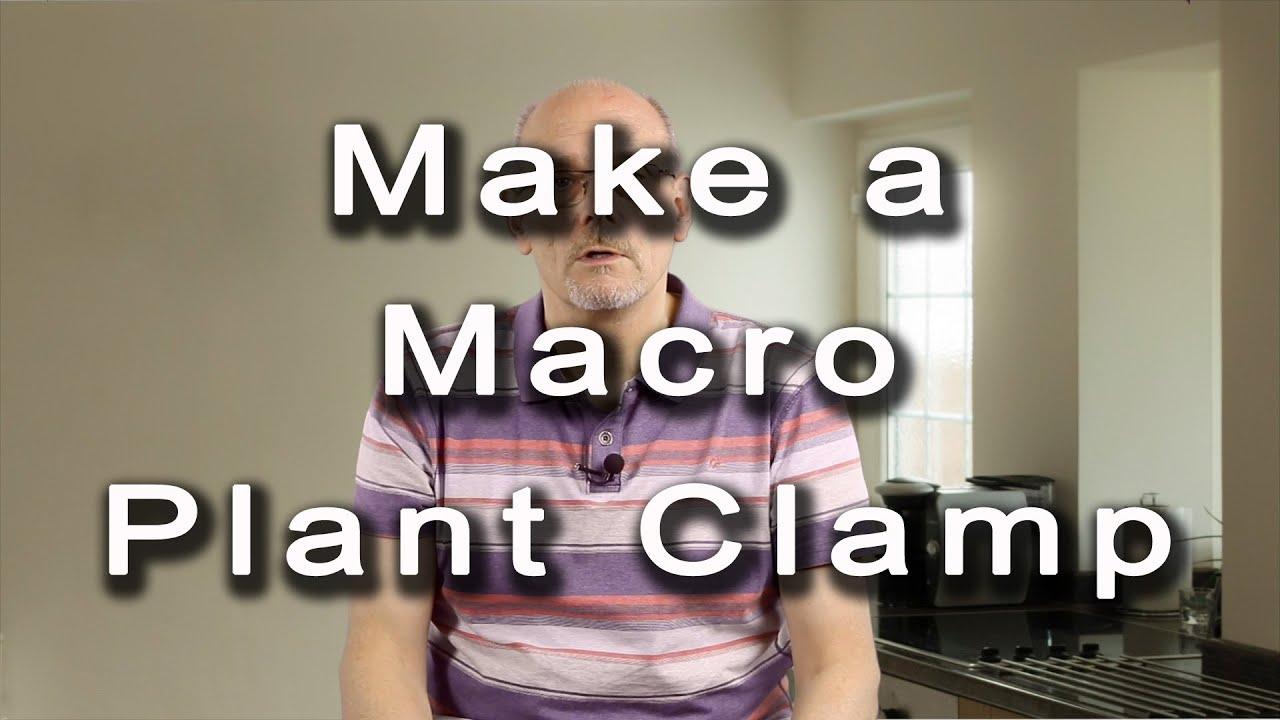 DIY Macro Photography making a plamp (DIY) - YouTube
