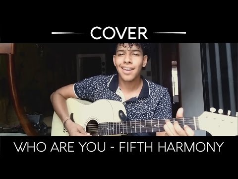 Download Who are you / Fifth Harmony - Cover By Rafa Reyes