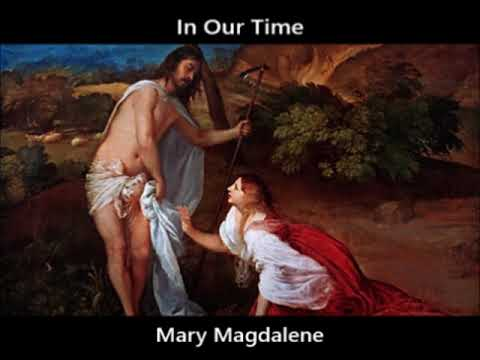 In Our Time: S18/21 Mary Magdalene (Feb 25 2016)