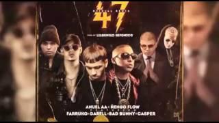 47 remix anuel aa engo flow ft bad bunny almighty farruko darell casper