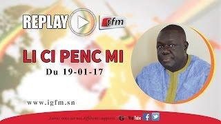 REPLAY - Li Ci Penc Mi - 19 Janvier 2017 - Invités : Saliou Cissé, Fatou Diagne Senghor et Barka Bâ
