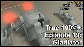 True 100%+ Episode 19: Gladiator