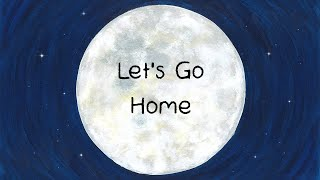 Let's Go To Space - Let's Go Home