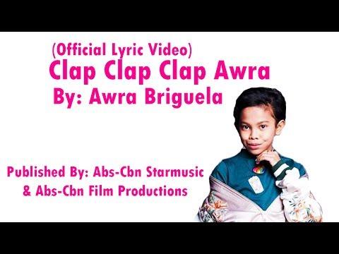 (Lyrics) Awra Briguela - Clap Clap Clap Awra