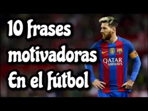 10 Frases Motivadoras En El Futbol La Clave Del Futbol