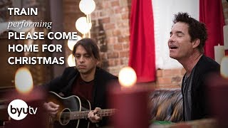 Please Come Home for Christmas | Train | Christmas Under the Stars - BYUtv