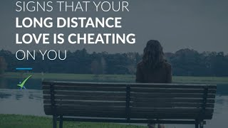 Signs Your Long Distance Love Is Cheating
