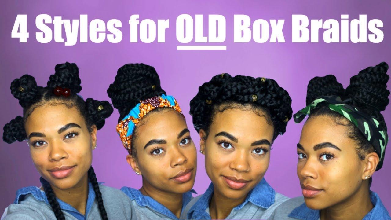 4 QUICK \u0026 EASY Ways to Style OLD Box Braids