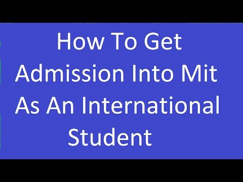 How To Get admission Into Mit International Student