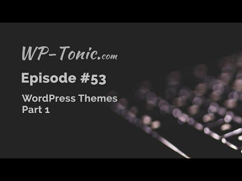 053 WP Themes Part 1 and WP News on WP-Tonic