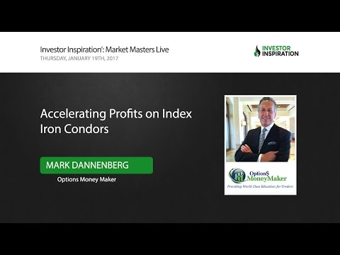 Accelerating Profits on Index Iron Condors | Mark Dannenberg