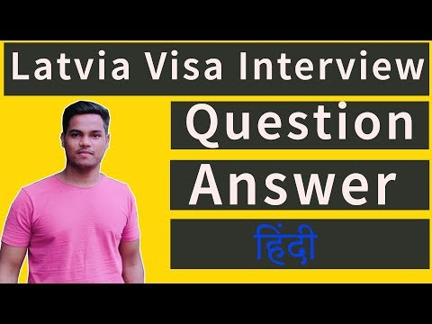 Latvia Visa Interview Question And Answer