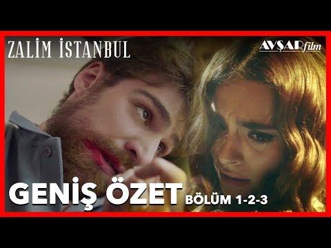 Zalim İstanbul - Geniş Özet (Bölüm 1-2-3)