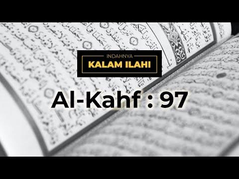 Indahnya Kalam Ilahi Ep. 9 :Al-Kahfi ayat 97