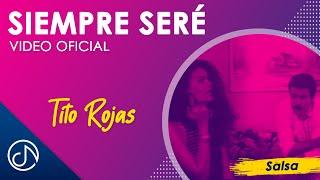 Siempre Sere - Tito Rojas / Official Video