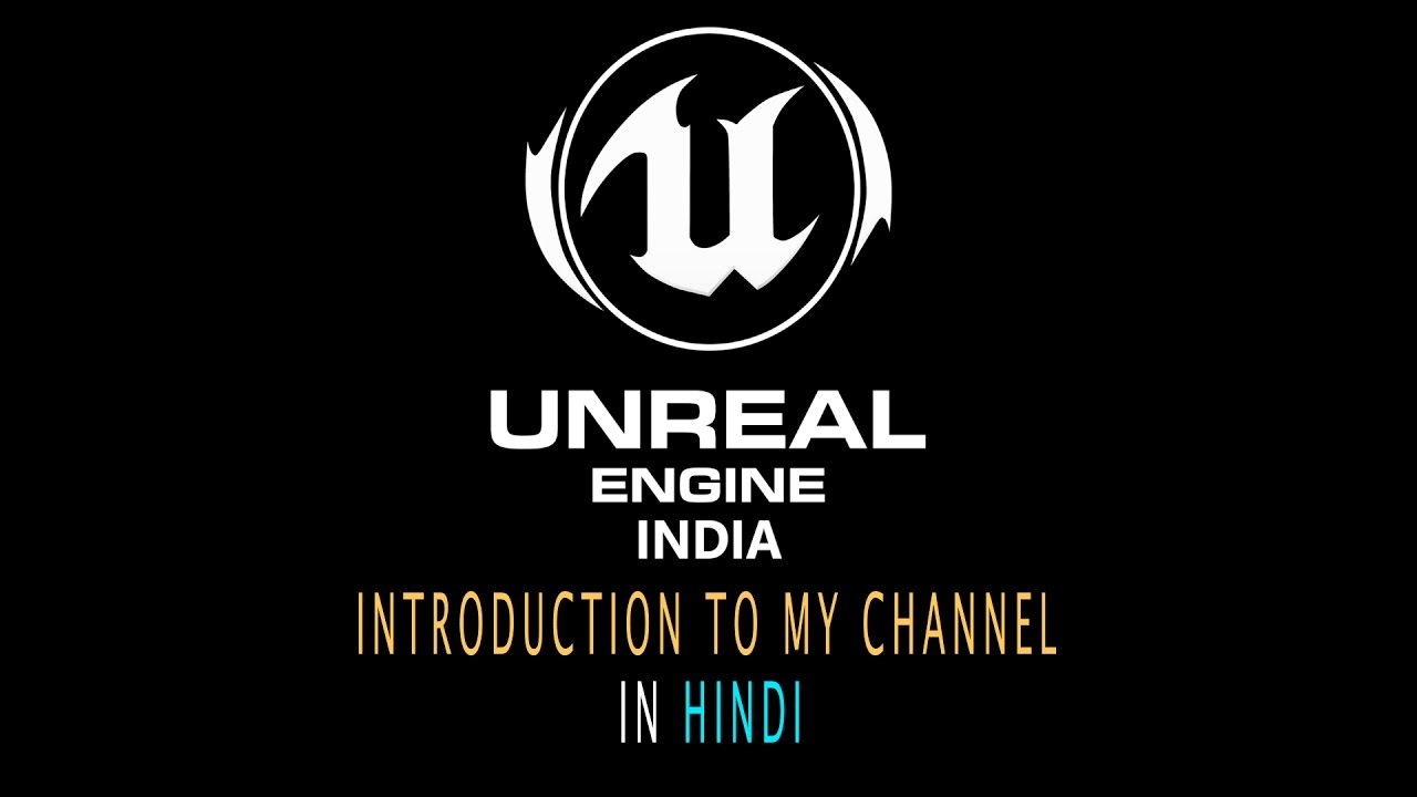 🎮 Unreal Engine India Introduction to my channel (HINDI)