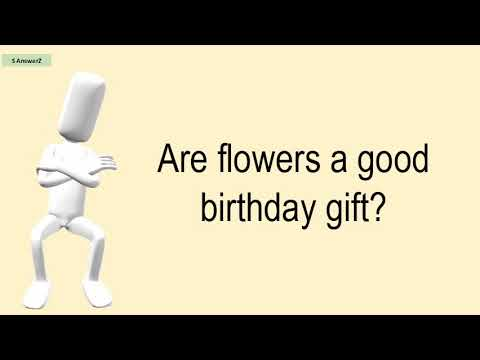 Are Flowers A Good Birthday Gift?