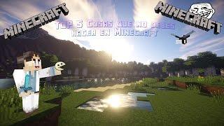 Top 5 Cosas que no debes hacer en Minecraft Parodia Loquendo