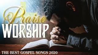 BEST 100 CHRISTIAN WORSHIP ALL TIME - The Best Gospel Songs 2020 - Praise & Worship