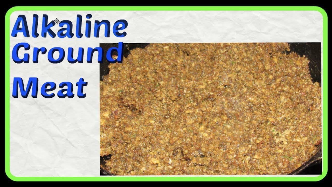 Alkaline Ground Meat/ Dr  Sebi Approved Recipe