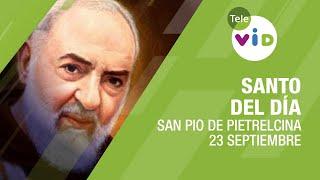 23 de Septiembre día de San Pio de Pietrelcina, Santo del día - Tele VID