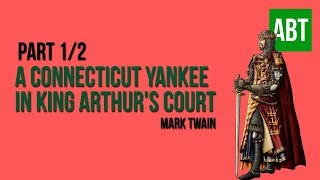 A CONNECTICUT YANKEE IN KING ARTHUR'S COURT: Mark Twain - FULL AudioBook: Part 1/2