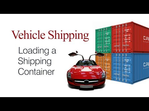 Vehicle Shipping - Loading a Shipping Container