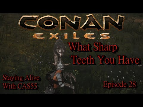 CONAN EXILES ... WHAT SHARP TEETH YOU HAVE