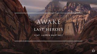 Last Heroes - Awake (Feat. Lauren Martinez) [Official Audio] | Ophelia Records