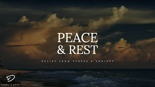 PEACE & REST - Peaceful & Calming Music | Relief From Stress & Anxiety | Christian Meditation Music