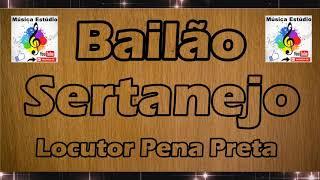 Bailão Sertanejo ( locutor - Pena Preta ) cd completo