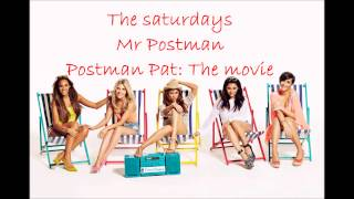 The Saturdays - mr postman (Postman Pat: The Movie) Official version