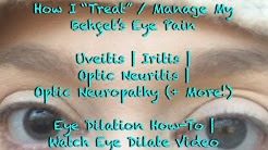 How I Manage Uveitis, Iritis Pain | Behçet's | How To Dilate Your Own Eye