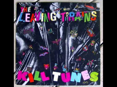The Leaving Trains Kill Tunes
