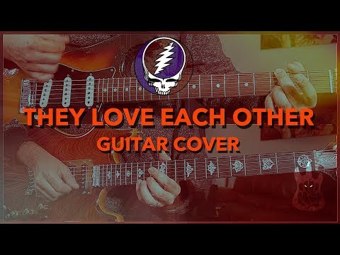 Grateful Dead They Love Each Other - Guitar Cover