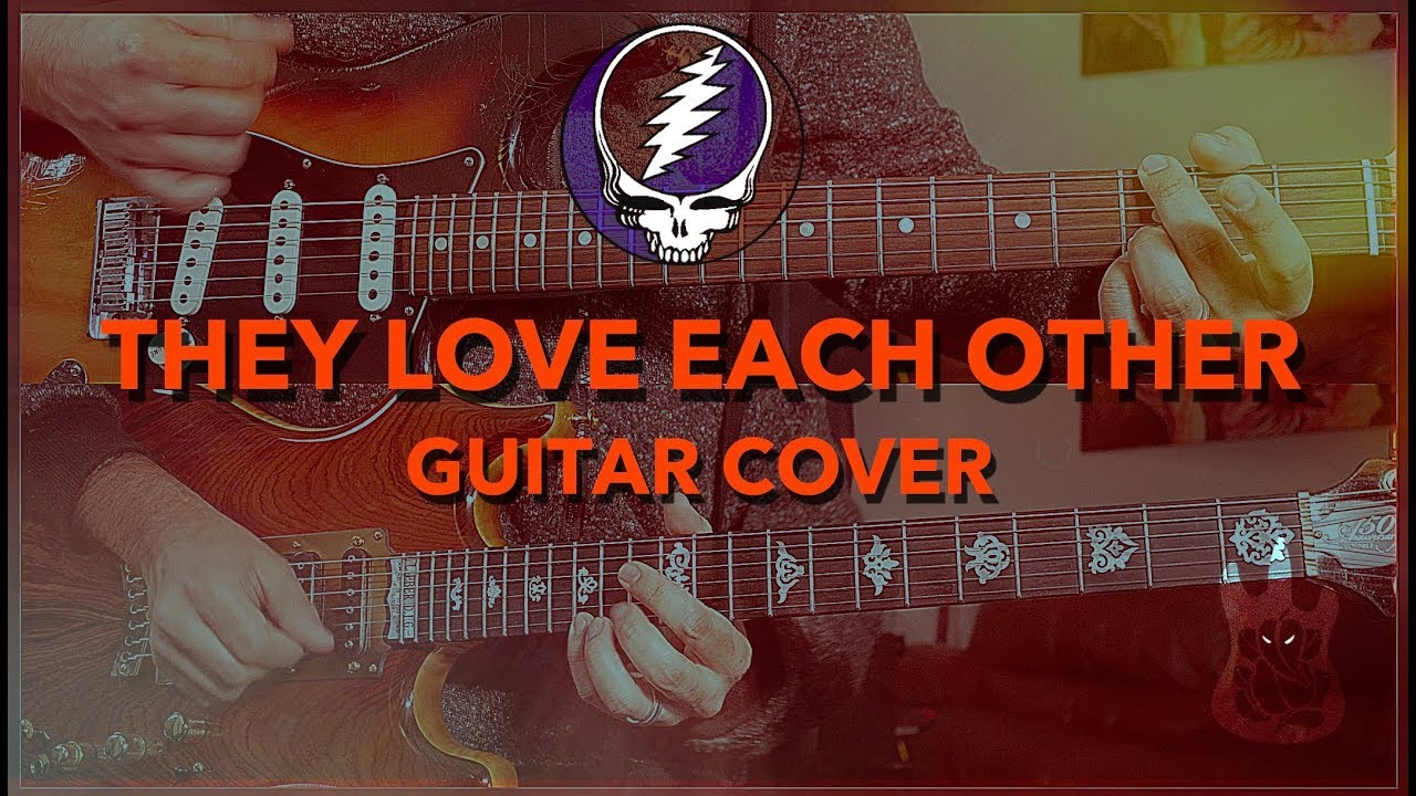 They Love Each Other: Grateful Dead They Love Each Other