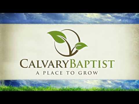Calvary Baptist Church - February 25 Morning Worship
