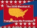 The 2020 Election If Donald Trump Keeps His Promises