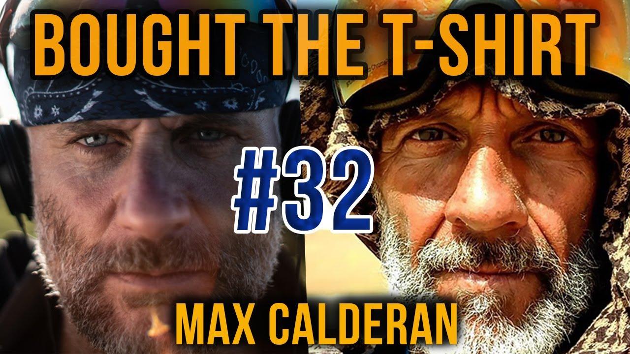 Max Calderan | Extreme Endurance Desert Ultra Runner | Bought the T-Shirt Podcast