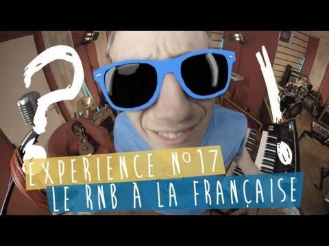 Expérience n°17 - Le RnB à la française