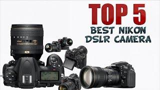 Top 5: Best Nikon DSLR Camera of 2018