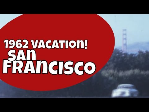 Home Movies, San Francisco , California Vacation August, 1962