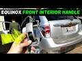 Chevrolet Equinox Front Interior Inner Door Handle Removal Replacement