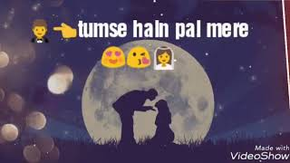 Ab rahna hain sang tere hi muje ❤🍭🍫 best WhatsApp status song 😊 [{ $dk. ❤🍭🍫 mr.love }]